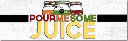 cropped-pour-me-some-juice-blog-header